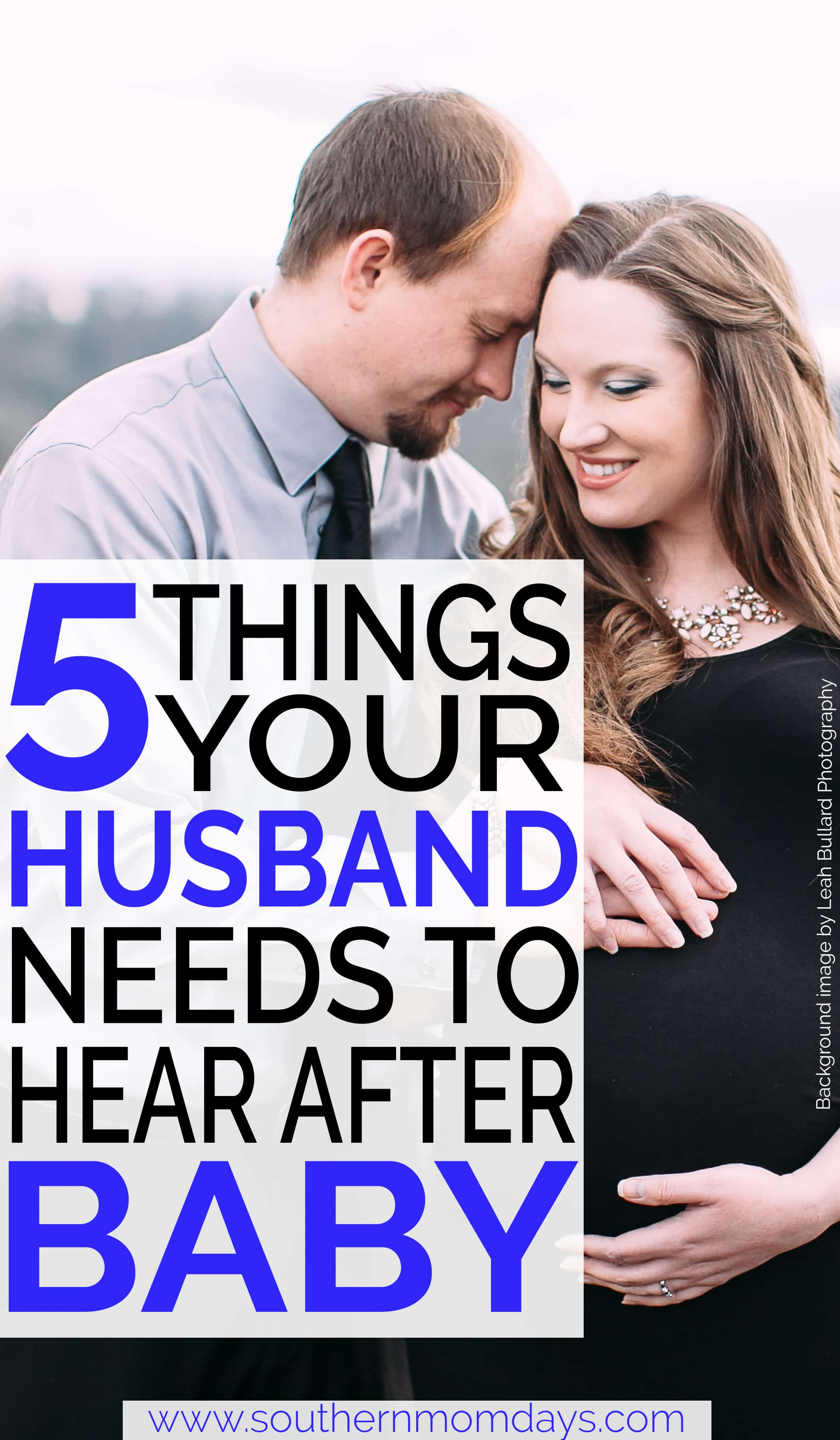 Five Things Your Husband Needs to Hear After Baby, featured on the Southern Momdays blog, with images by Leah Bullard Photography