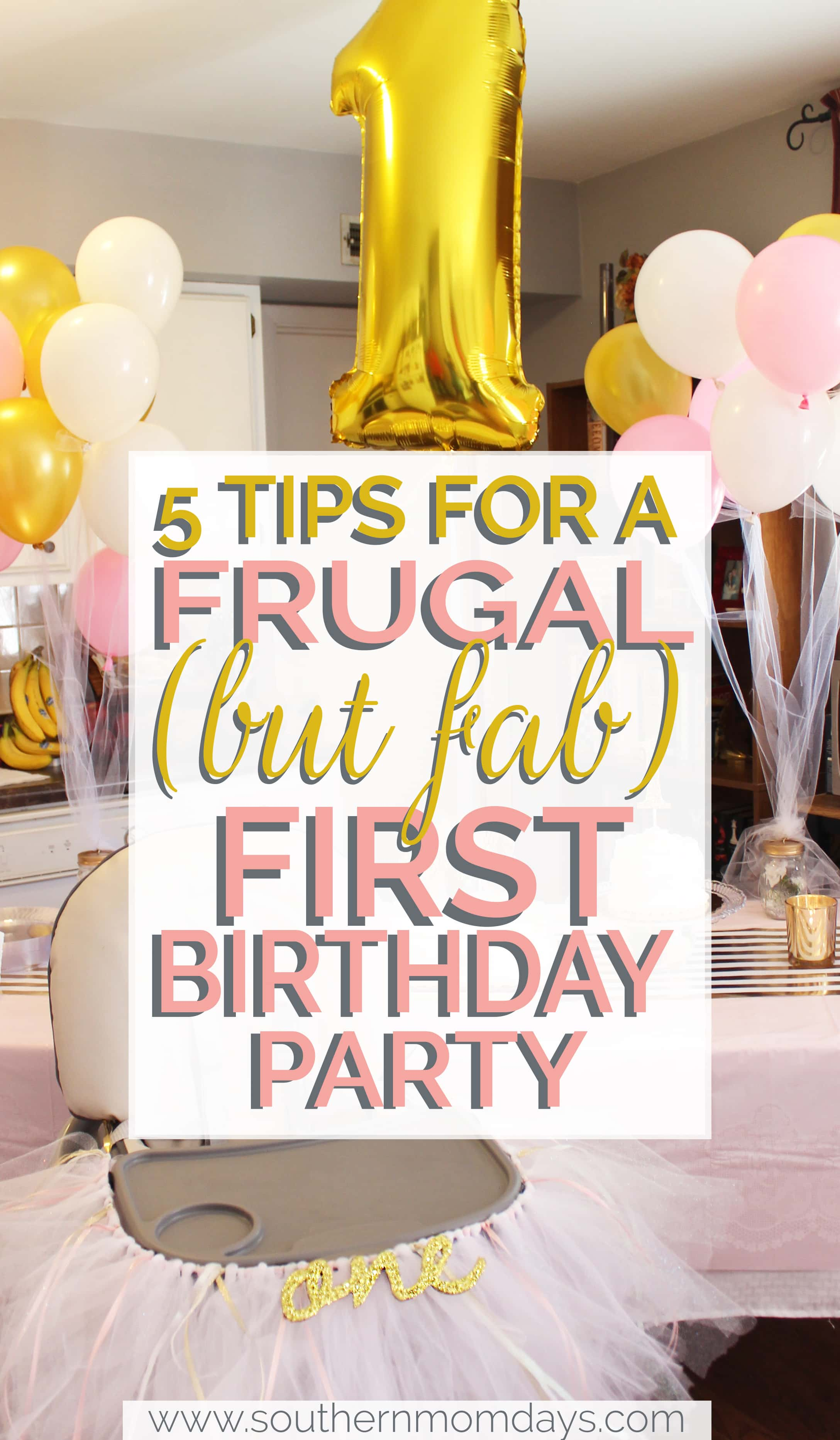 Discover 5 Tips For A Frugal But Fab First Birthday Party With DIY And